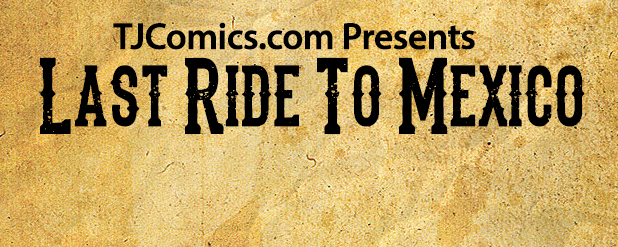 Read 'Last Ride to Mexico' FOR FREE!